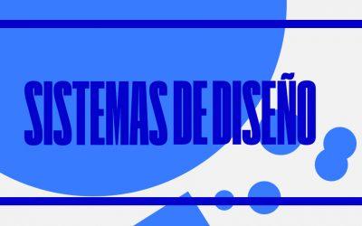 05 | Los sistemas de diseño: nuevos caminos de coherencia y optimización